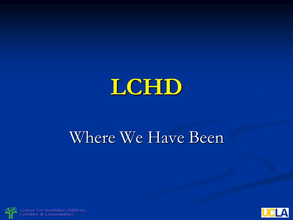 LCHD Where We Have Been