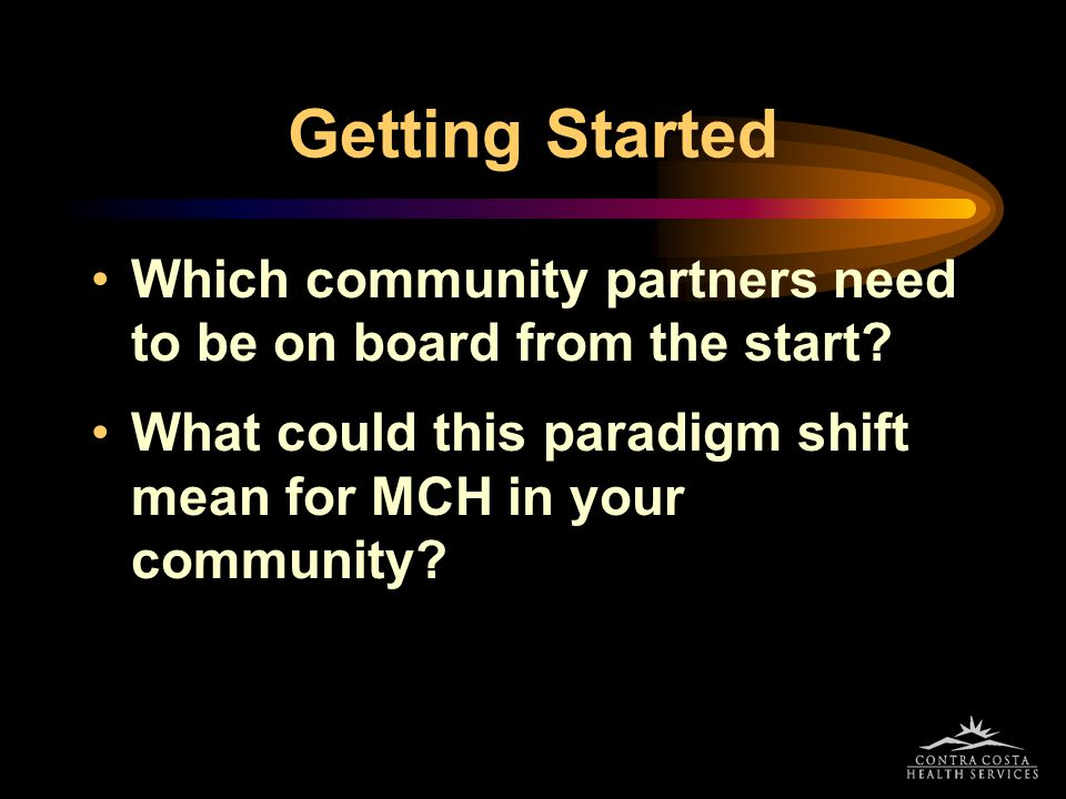 Getting Started Which community partners need to be on board from the start.