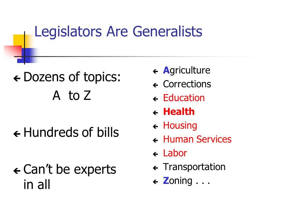 Legislators Are Generalists