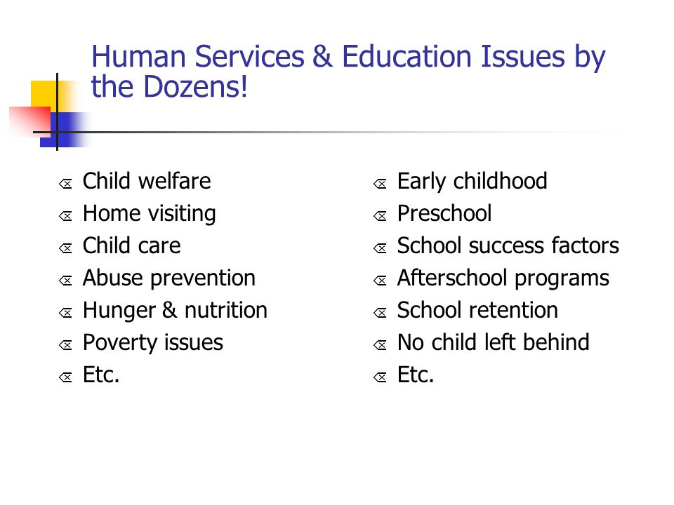 Human Services & Education Issues by the Dozens!
