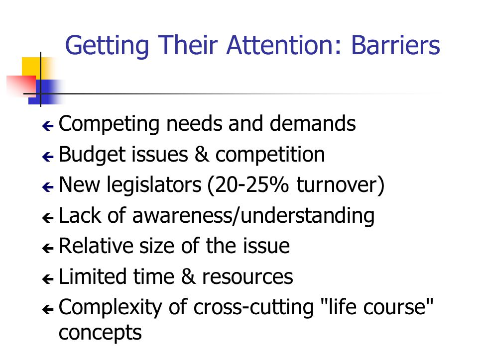 Getting Their Attention: Barriers