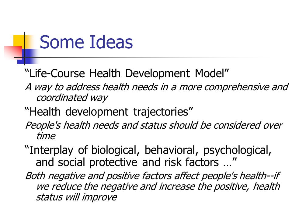 Some Ideas Life-Course Health Development Model