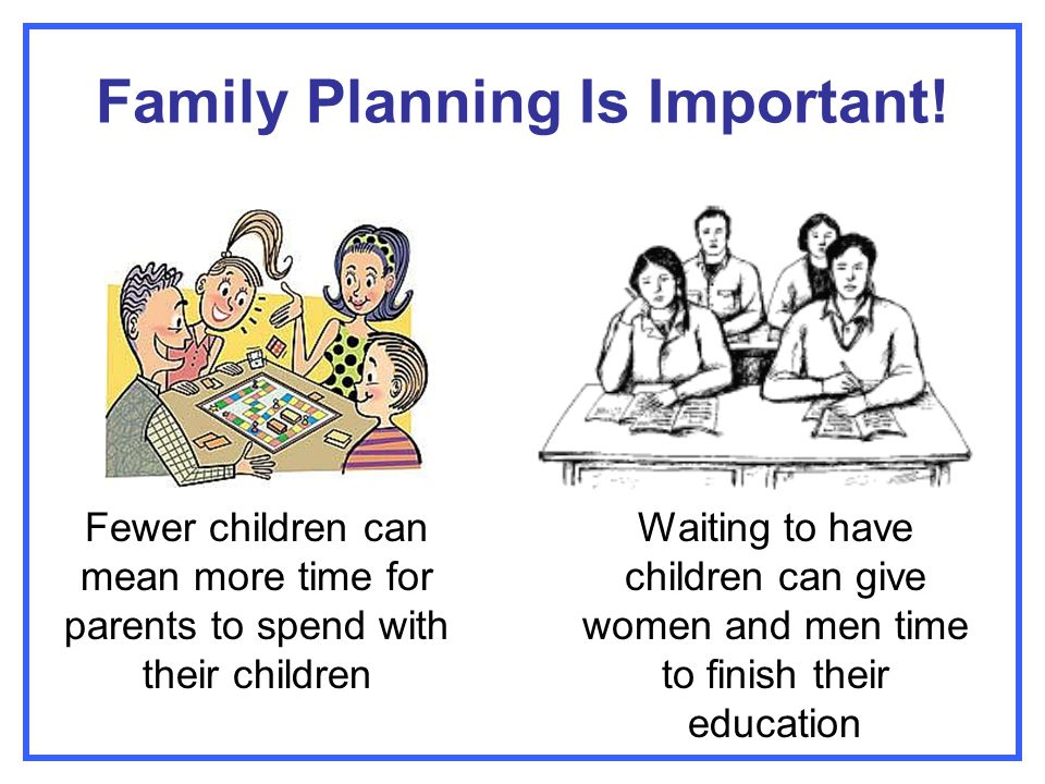 Family Planning Is Important!