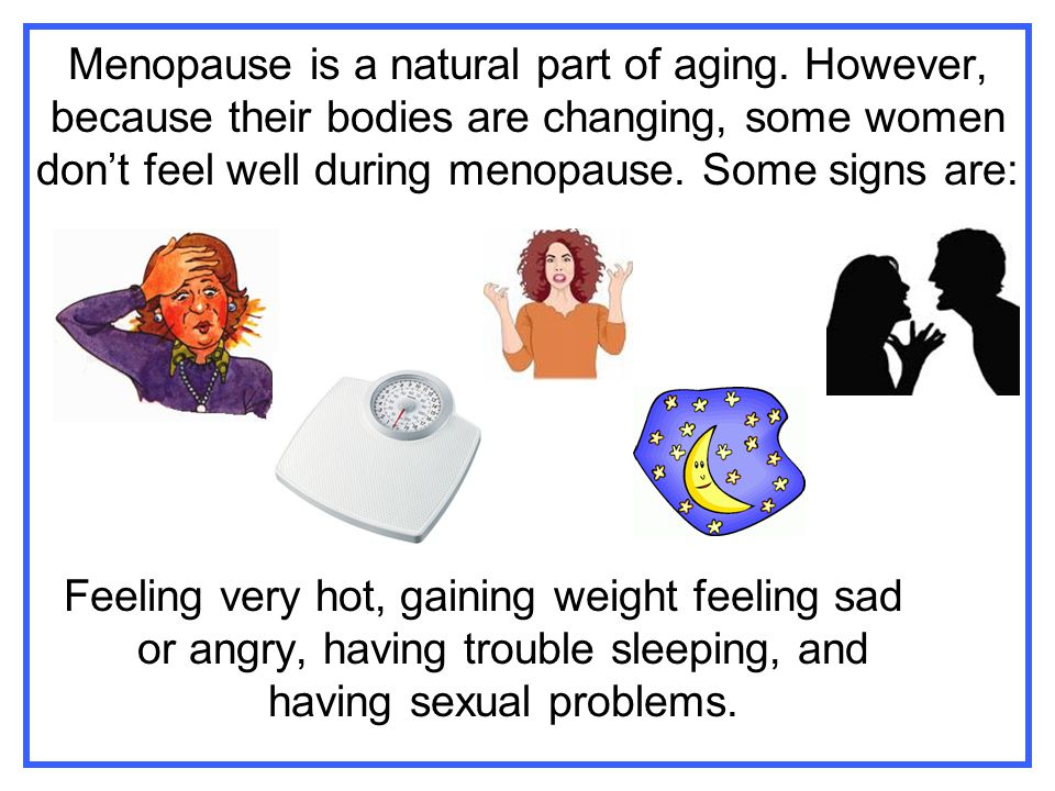 Menopause is a natural part of aging