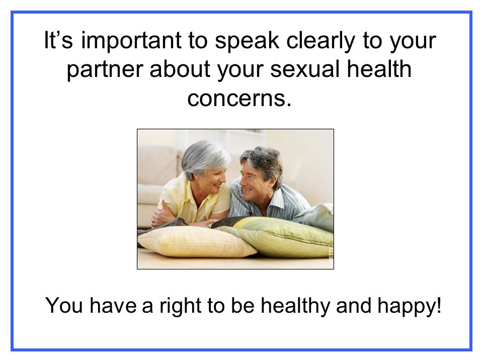 It's important to speak clearly to your partner about your sexual health concerns.