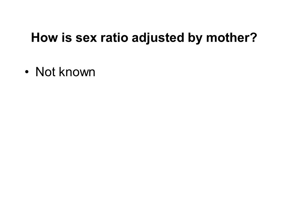 How is sex ratio adjusted by mother