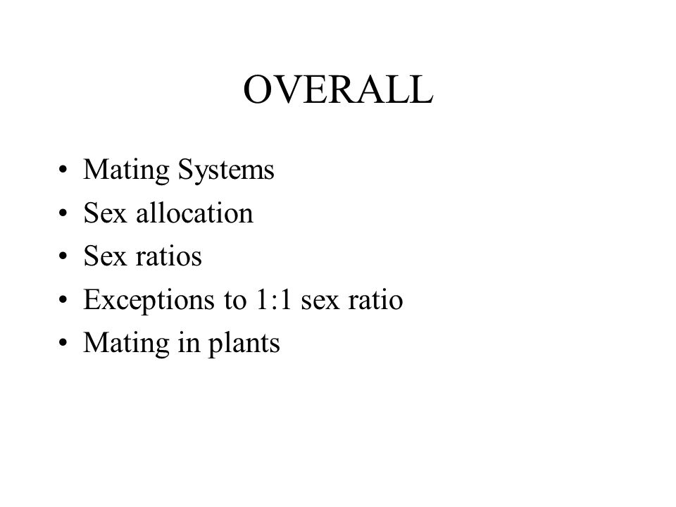 OVERALL Mating Systems Sex allocation Sex ratios