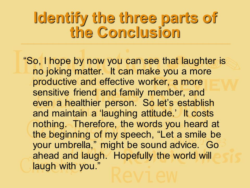 Identify the three parts of the Conclusion