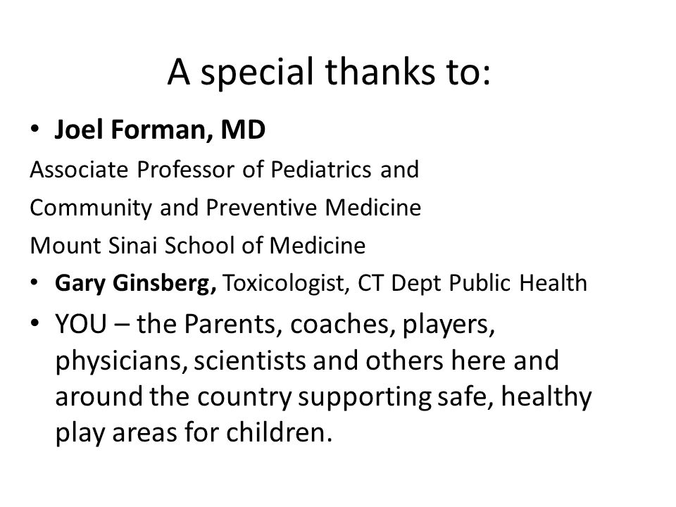 A special thanks to: Joel Forman, MD