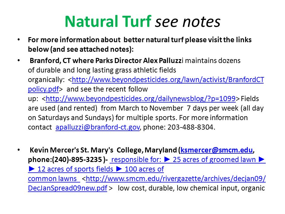 Natural Turf see notes For more information about better natural turf please visit the links below (and see attached notes):