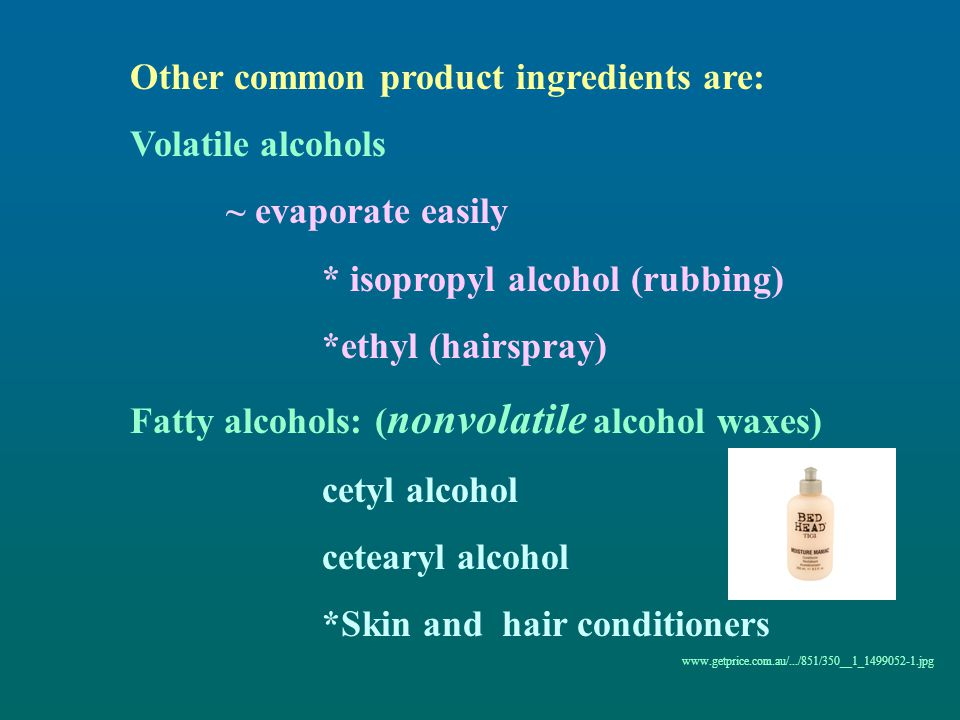 Other common product ingredients are: Volatile alcohols