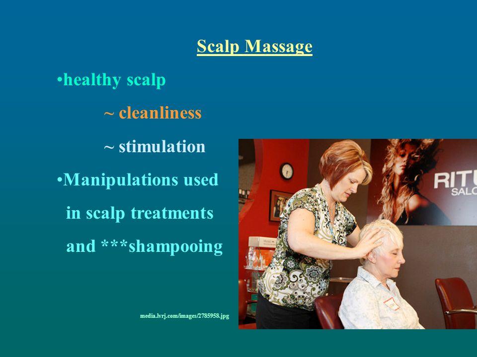 Scalp Massage healthy scalp ~ cleanliness ~ stimulation