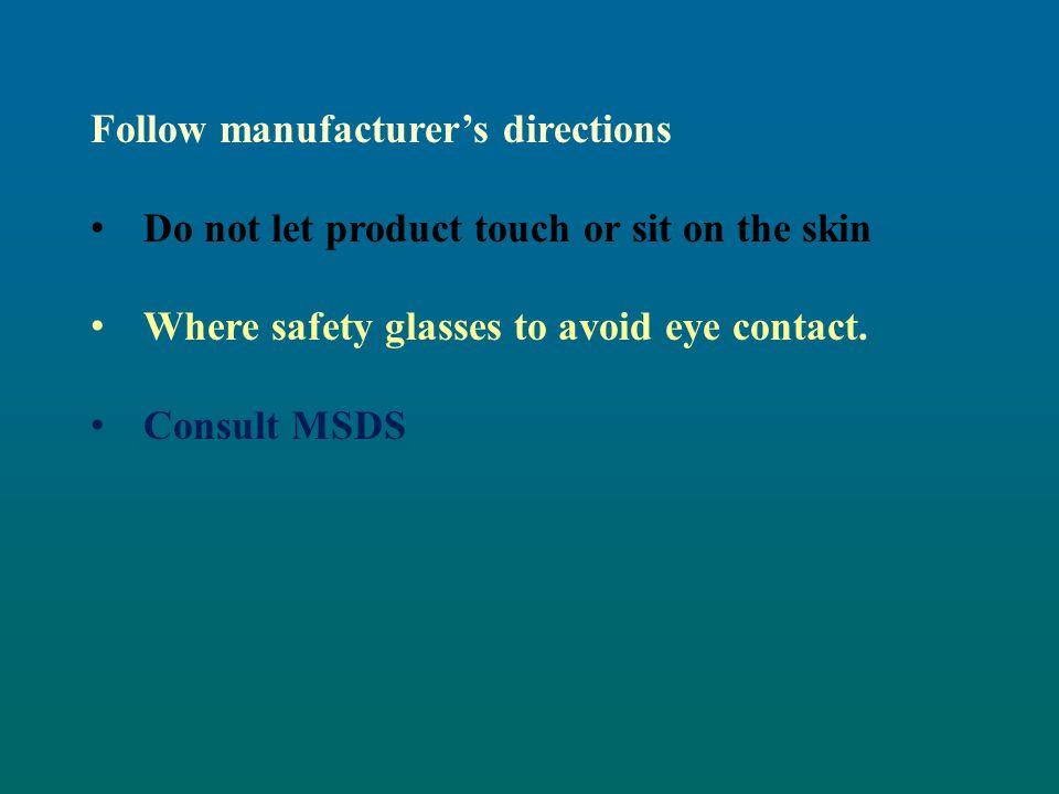 Follow manufacturer's directions