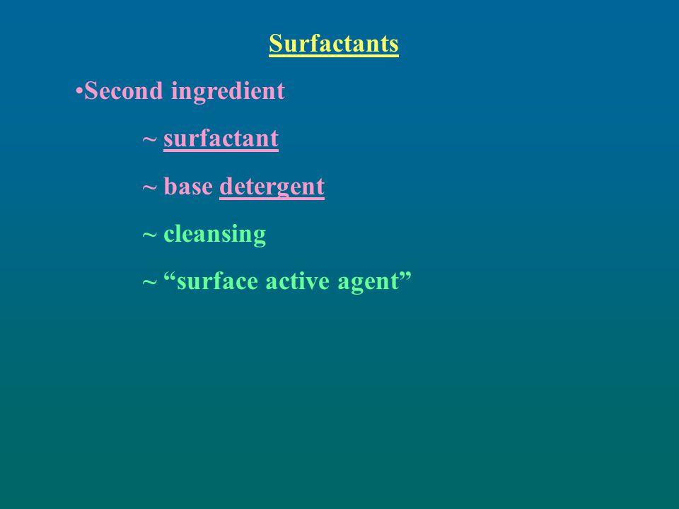 Surfactants Second ingredient ~ surfactant ~ base detergent ~ cleansing ~ surface active agent