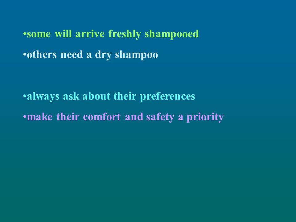 some will arrive freshly shampooed