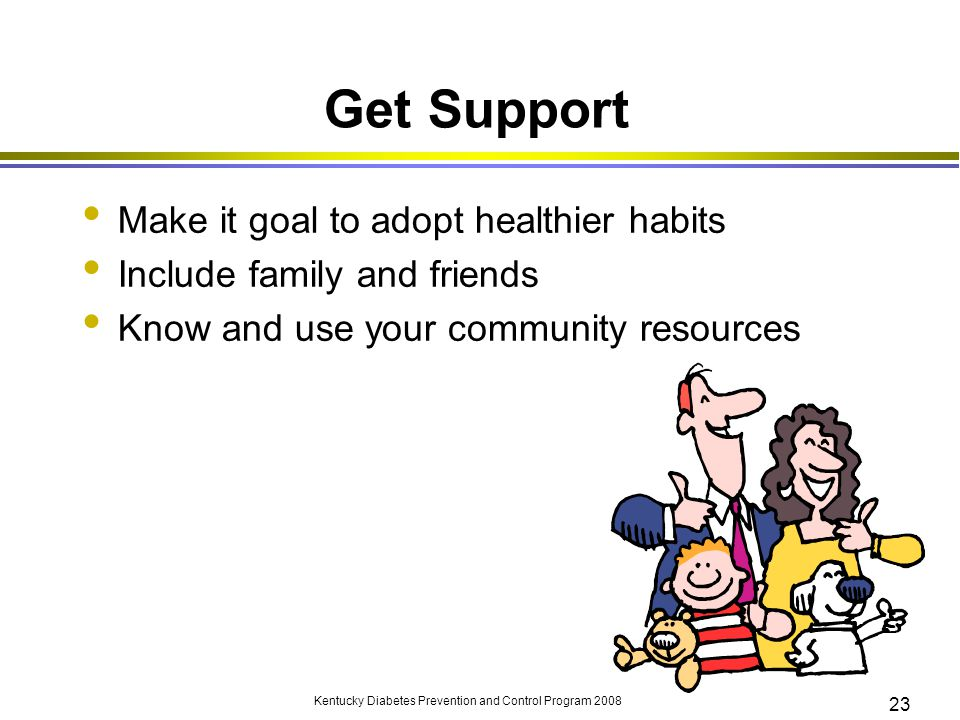 Get Support Make it goal to adopt healthier habits