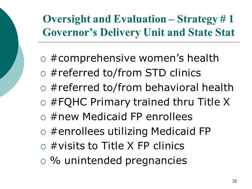 Oversight and Evaluation – Strategy # 1 Governor's Delivery Unit and State Stat
