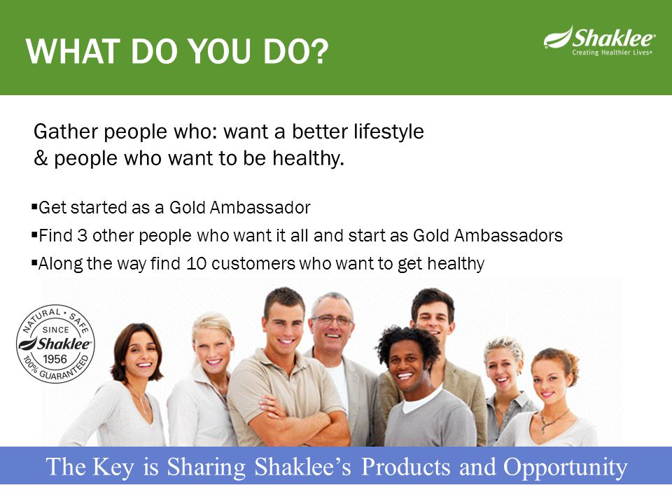 The Key is Sharing Shaklee's Products and Opportunity
