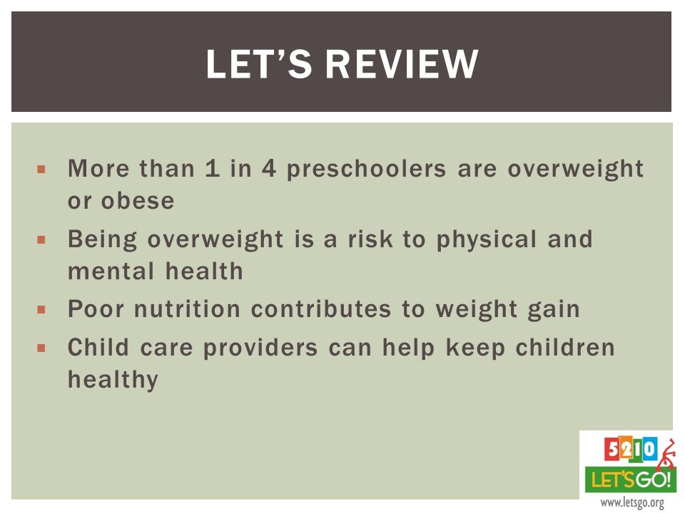 Let's Review More than 1 in 4 preschoolers are overweight or obese