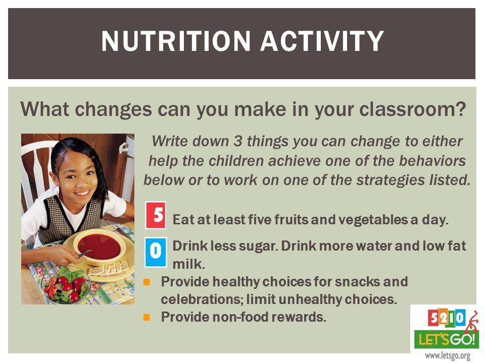 Nutrition Activity What changes can you make in your classroom