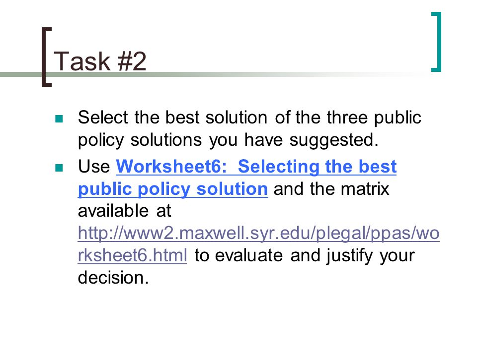 Task #2 Select the best solution of the three public policy solutions you have suggested.
