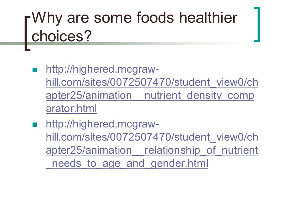 Why are some foods healthier choices