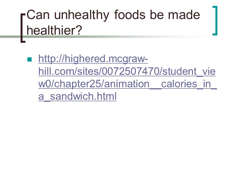 Can unhealthy foods be made healthier