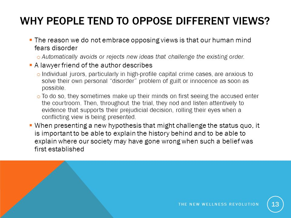 Why people tend to oppose different views