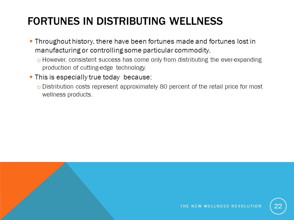 Fortunes in distributing wellness
