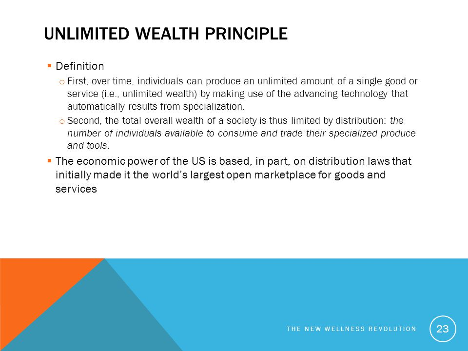 Unlimited wealth principle