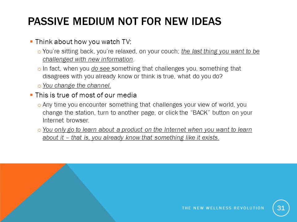 Passive medium not for new ideas