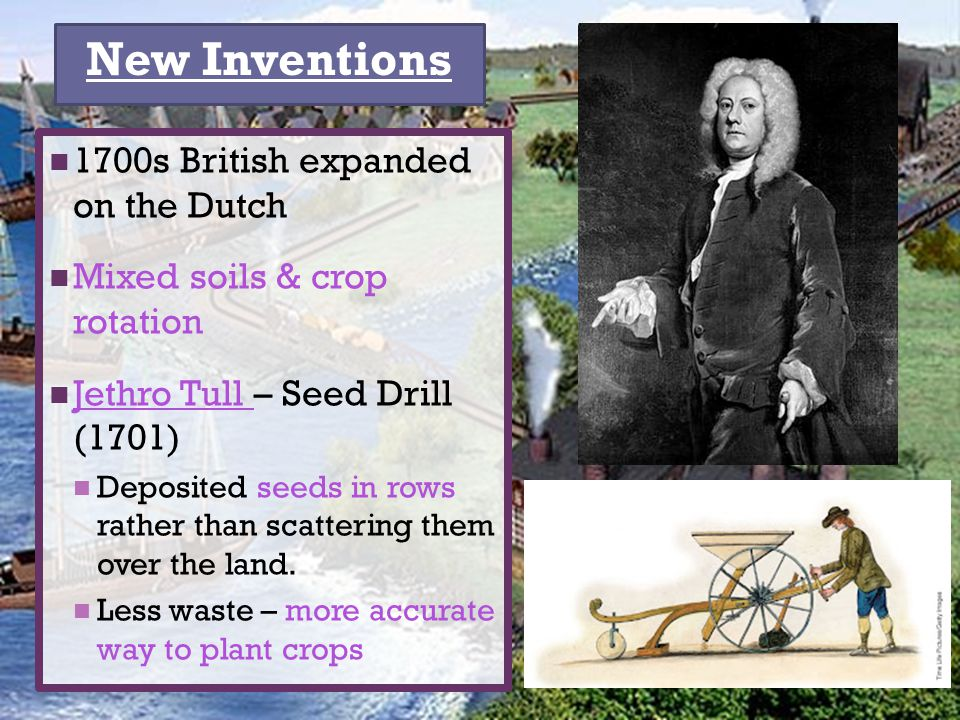 New Inventions 1700s British expanded on the Dutch