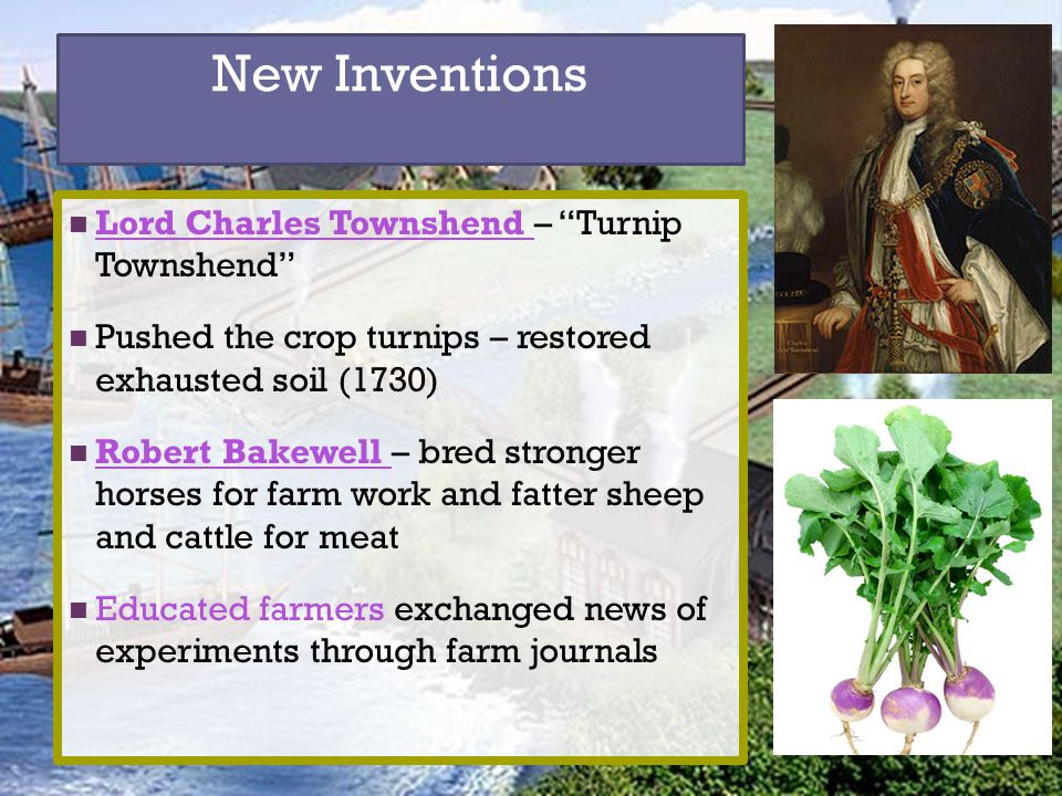 New Inventions Lord Charles Townshend – Turnip Townshend