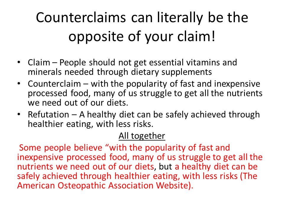 Counterclaims can literally be the opposite of your claim!