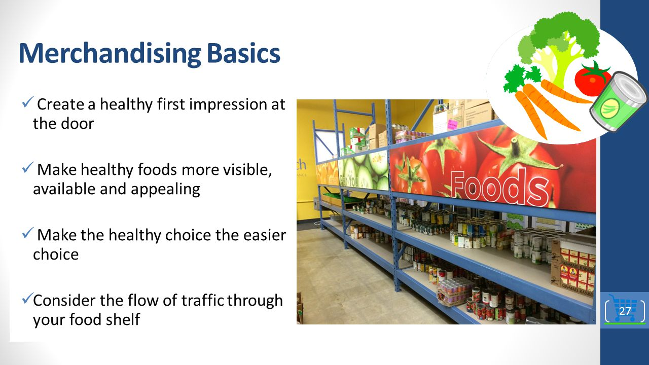 Merchandising Basics Create a healthy first impression at the door