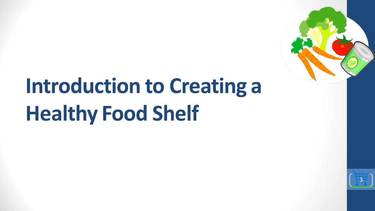 Introduction to Creating a Healthy Food Shelf
