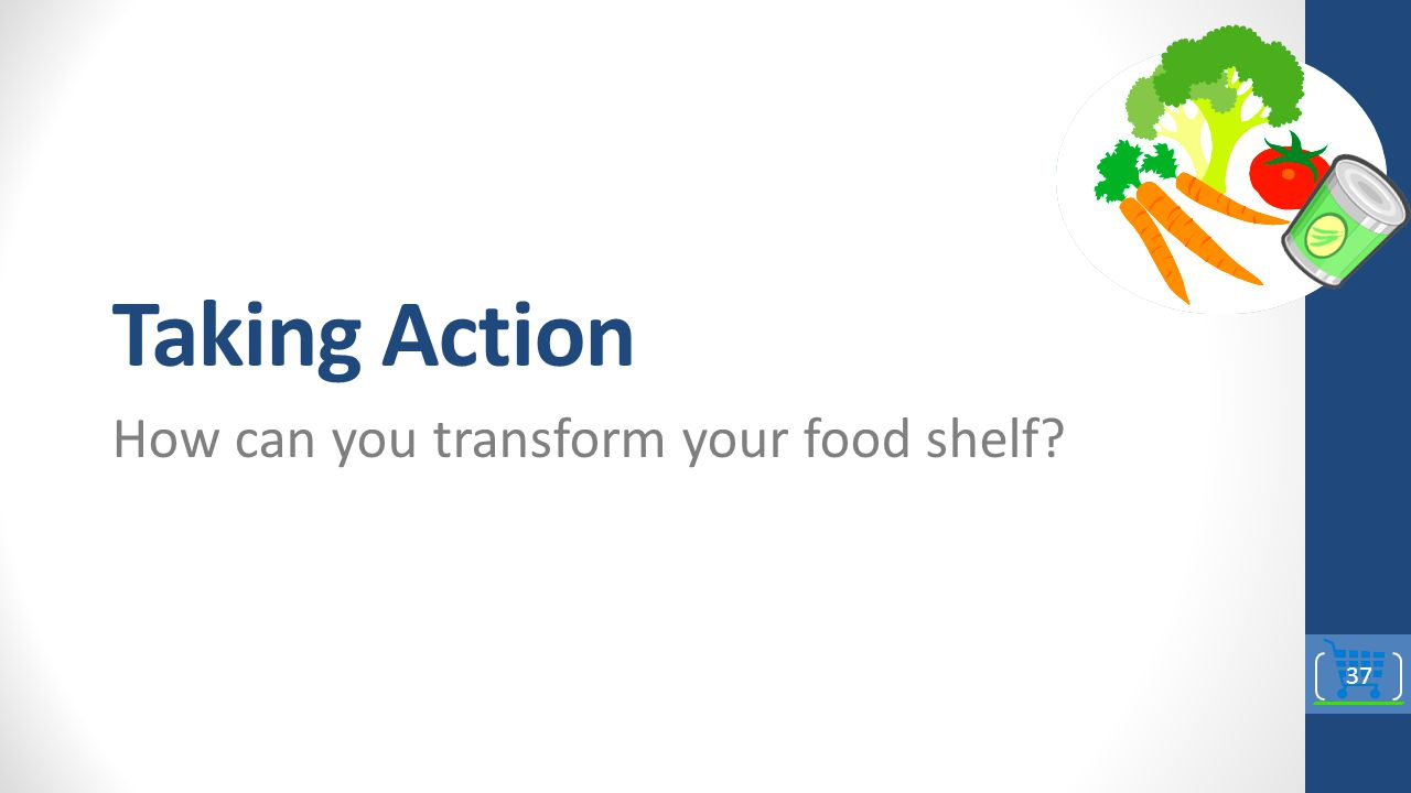How can you transform your food shelf