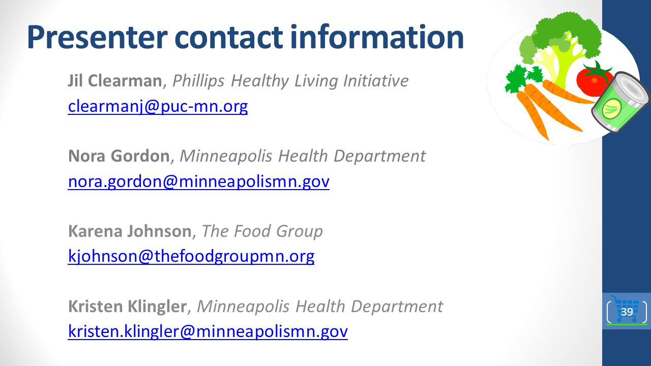 Presenter contact information Jil Clearman, Phillips Healthy Living Initiative. clearmanj@puc-mn.org.