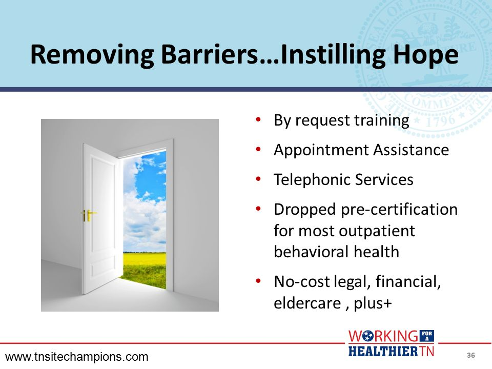 Removing Barriers…Instilling Hope