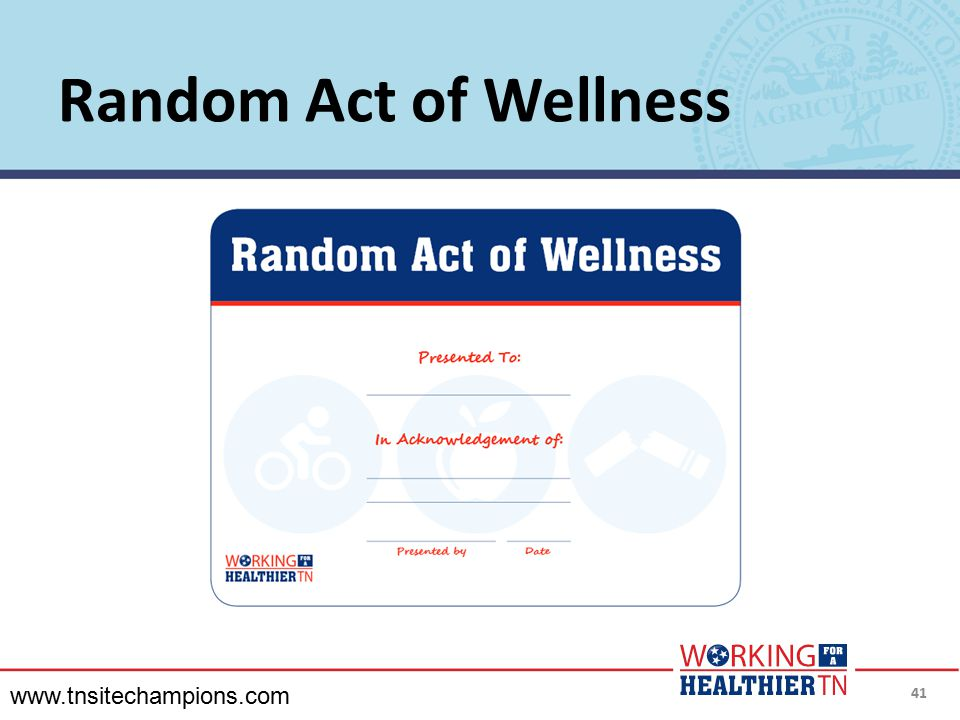 Random Act of Wellness www.tnsitechampions.com