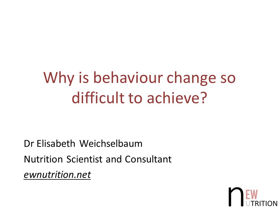 Why is behaviour change so difficult to achieve