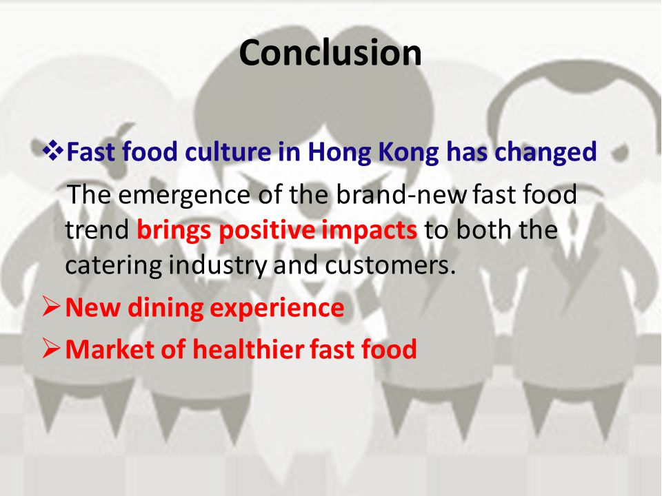 Conclusion Fast food culture in Hong Kong has changed