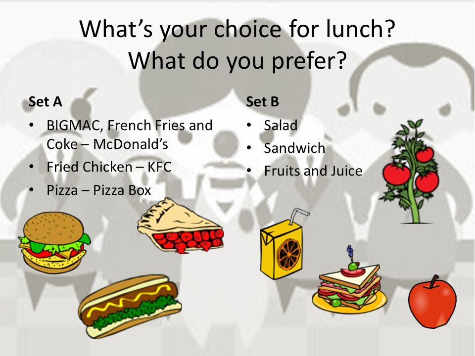 What's your choice for lunch What do you prefer