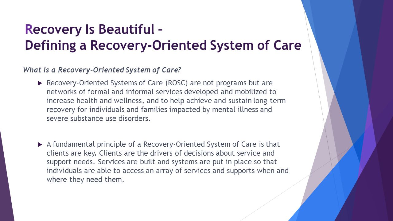 Recovery Is Beautiful – Defining a Recovery-Oriented System of Care