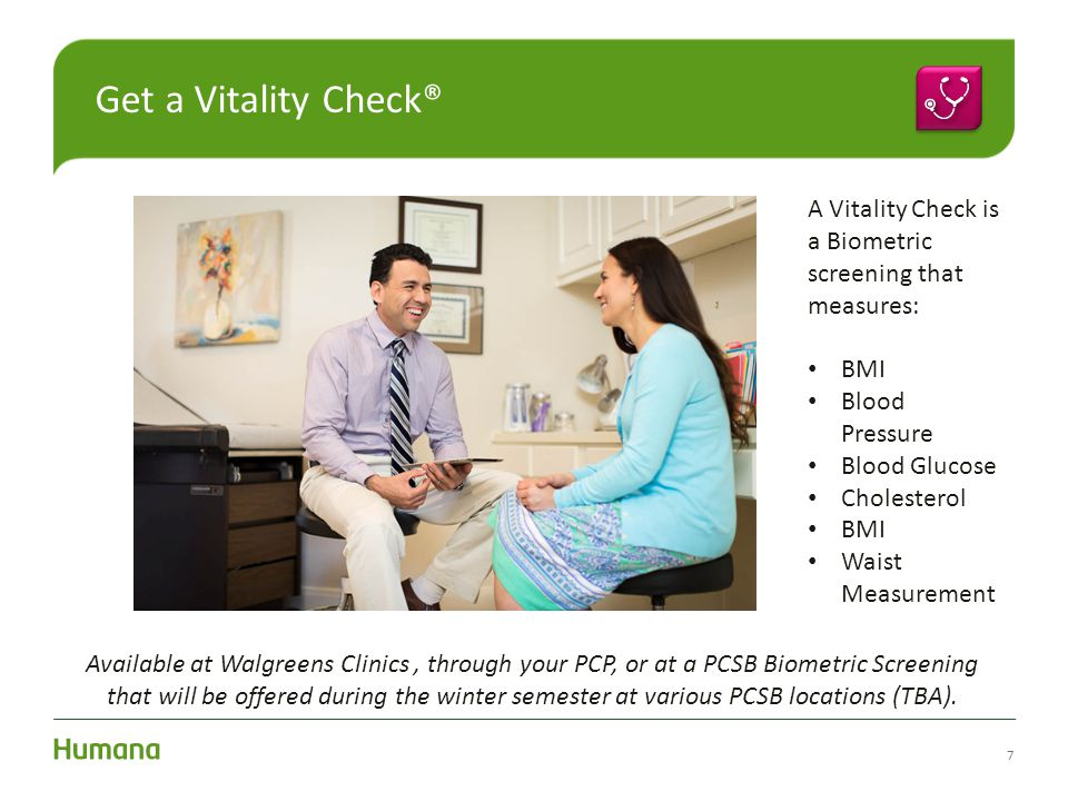 Get a Vitality Check® A Vitality Check is a Biometric screening that measures: BMI. Blood Pressure.