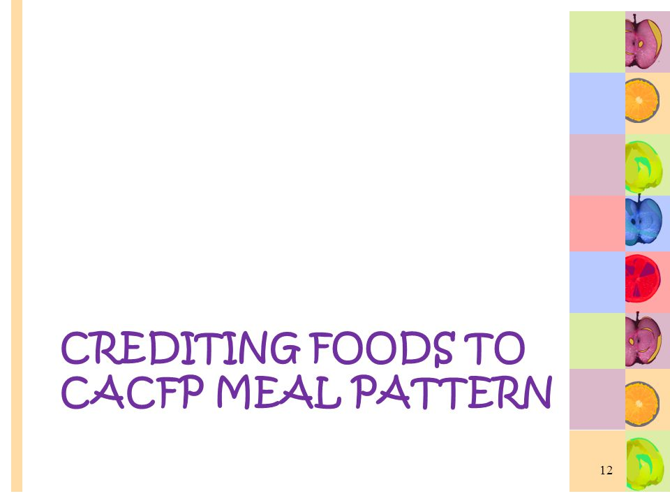 Crediting foods to cacfp meal pattern