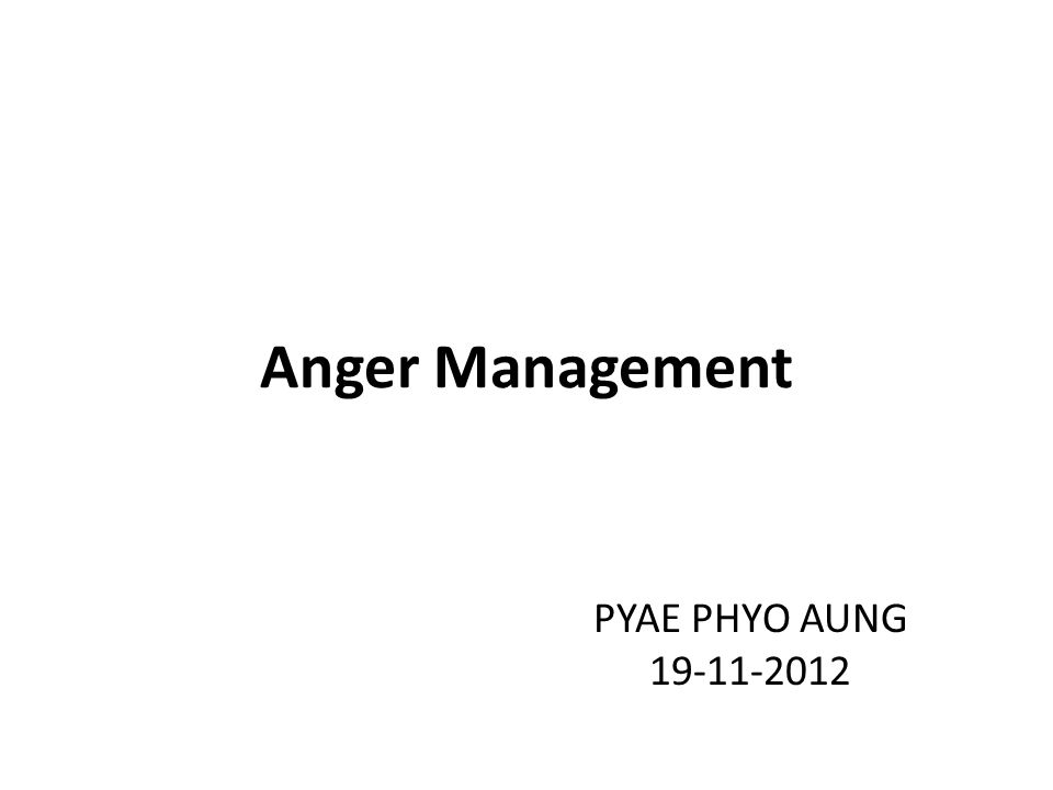 Anger Management PYAE PHYO AUNG 19-11-2012