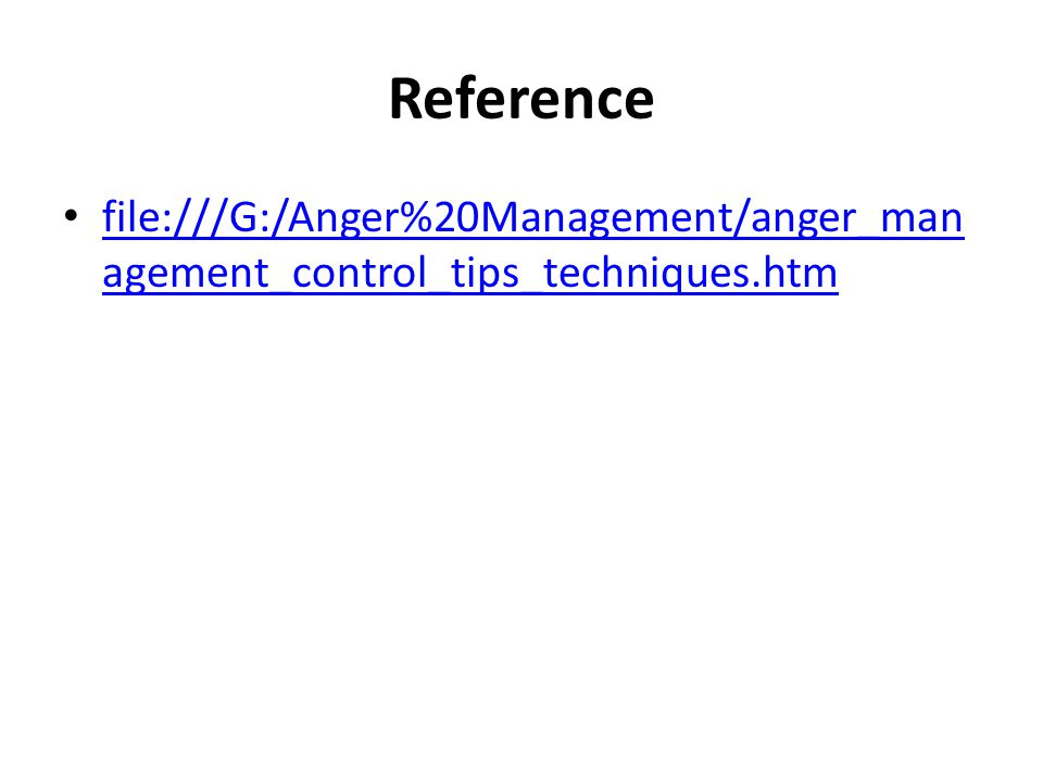 Reference file:///G:/Anger%20Management/anger_management_control_tips_techniques.htm