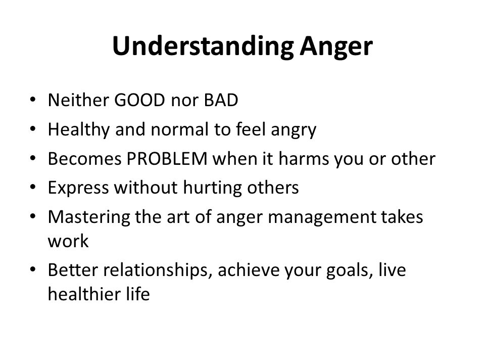 Understanding Anger Neither GOOD nor BAD