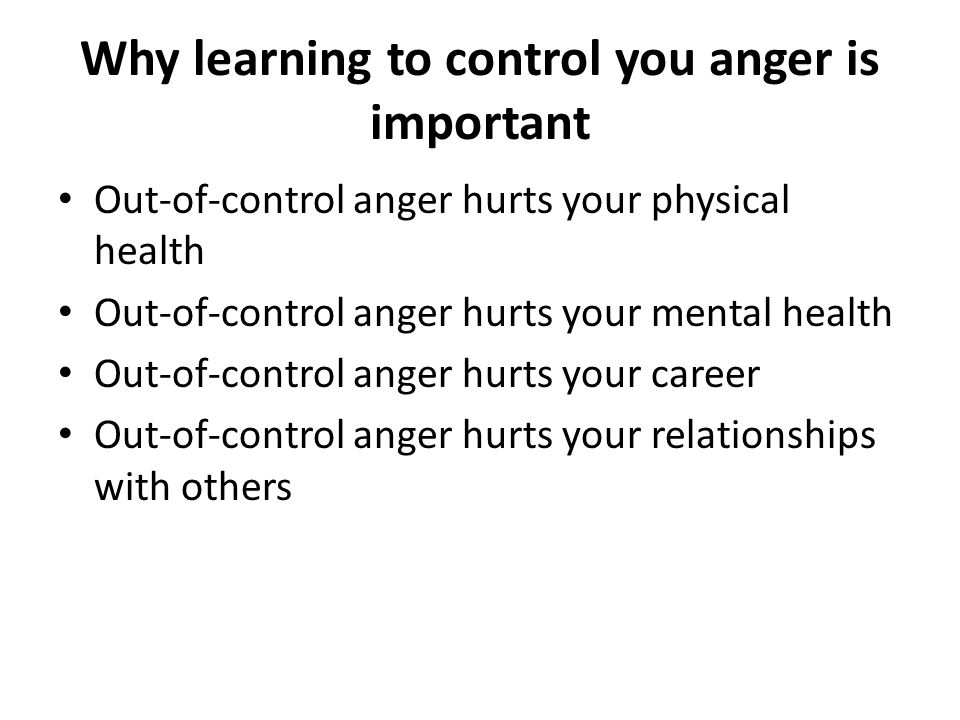 Why learning to control you anger is important